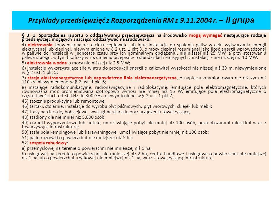 Przykłady przedsięwzięć z Rozporządzenia RM z 9.11.2004 r. – II grupa