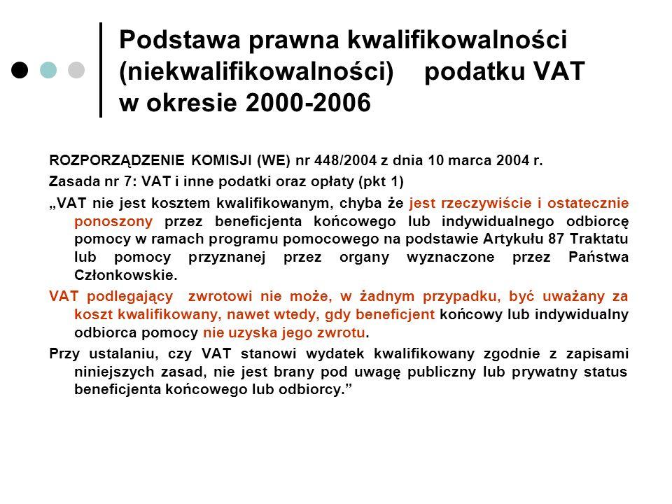 Podstawa prawna kwalifikowalności (niekwalifikowalności) podatku VAT w okresie 2000-2006