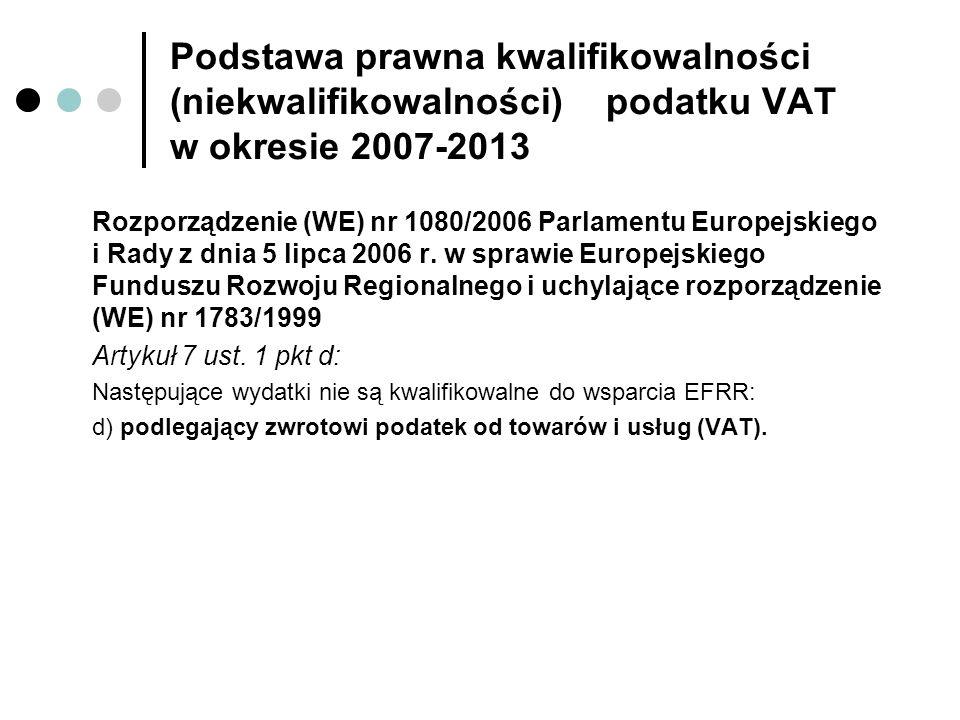 Podstawa prawna kwalifikowalności (niekwalifikowalności) podatku VAT w okresie 2007-2013