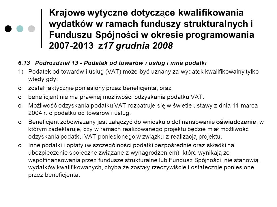 Krajowe wytyczne dotyczące kwalifikowania wydatków w ramach funduszy strukturalnych i Funduszu Spójności w okresie programowania 2007-2013 z17 grudnia 2008