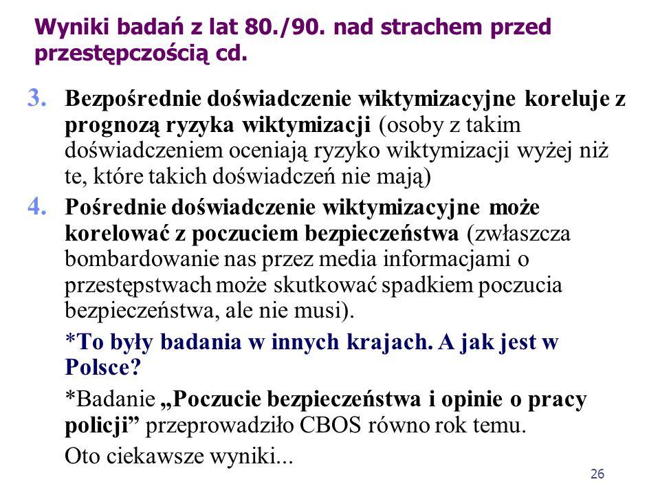 Wyniki badań z lat 80./90. nad strachem przed przestępczością cd.