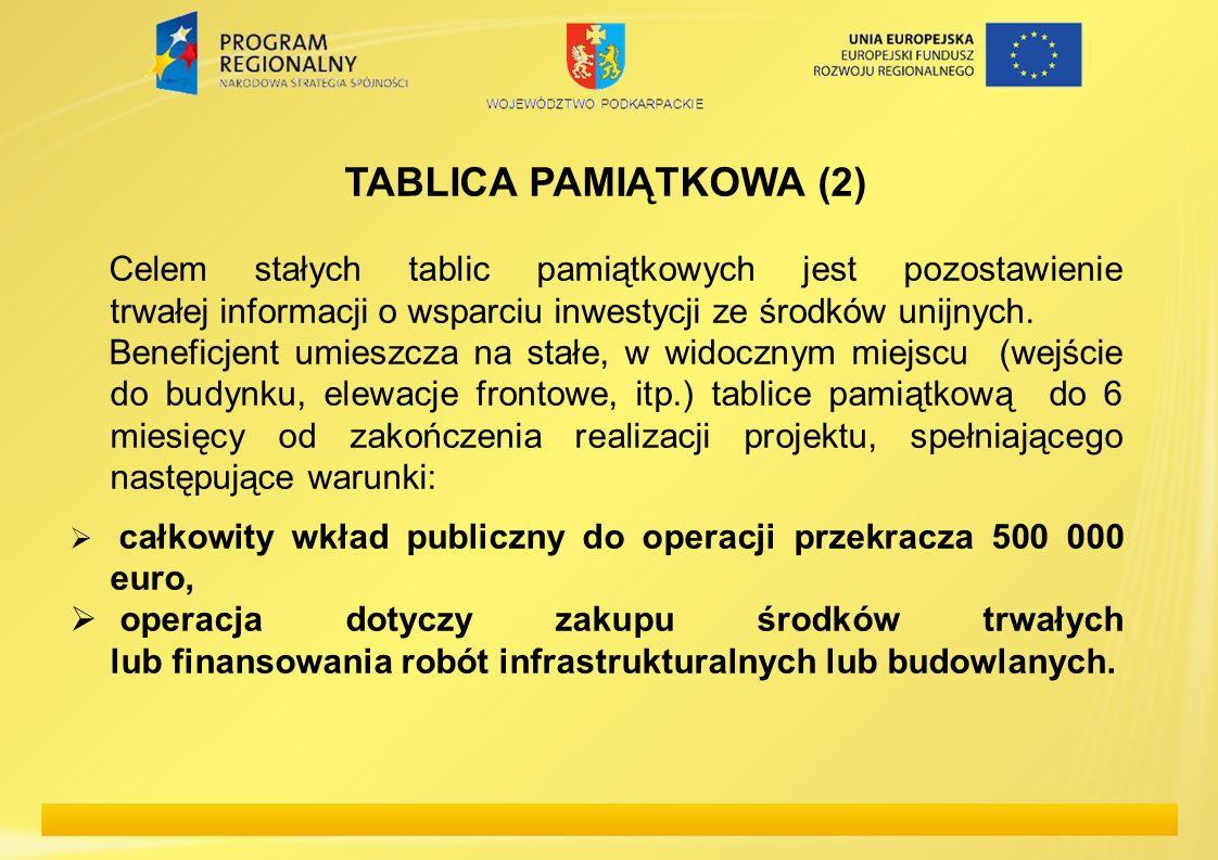 TABLICA PAMIĄTKOWA (2) Celem stałych tablic pamiątkowych jest pozostawienie trwałej informacji o wsparciu inwestycji ze środków unijnych.