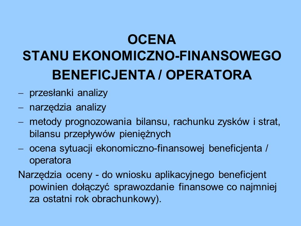 OCENA STANU EKONOMICZNO-FINANSOWEGO BENEFICJENTA / OPERATORA