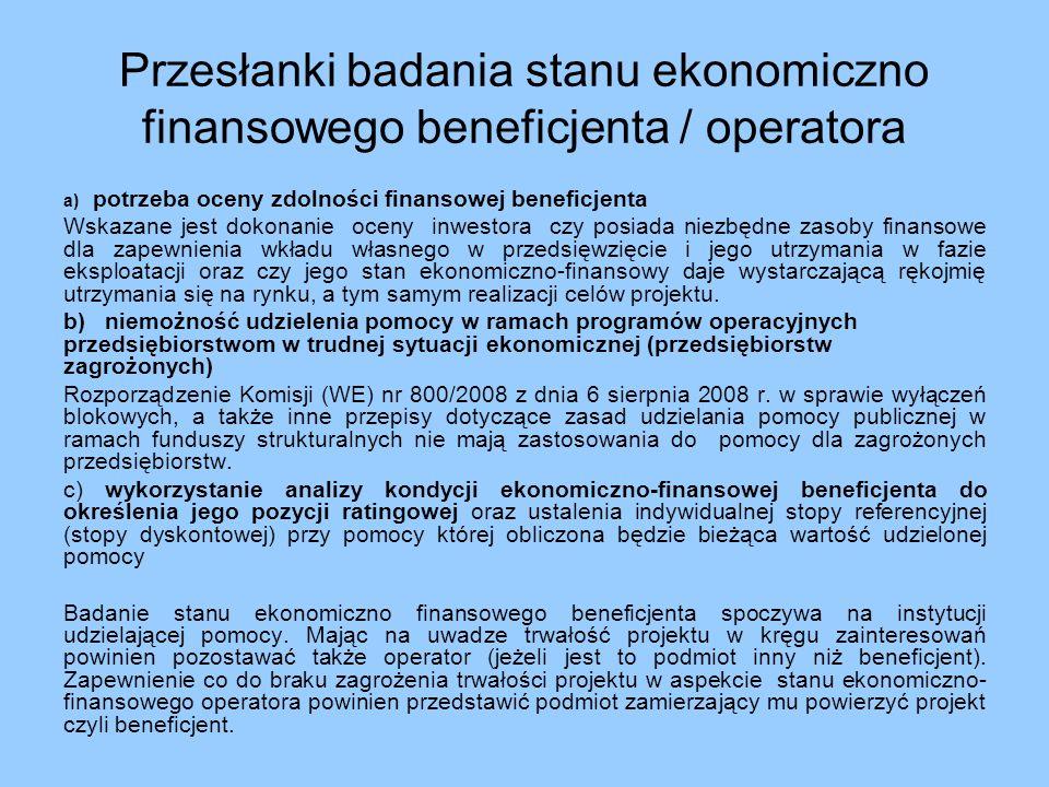 Przesłanki badania stanu ekonomiczno finansowego beneficjenta / operatora