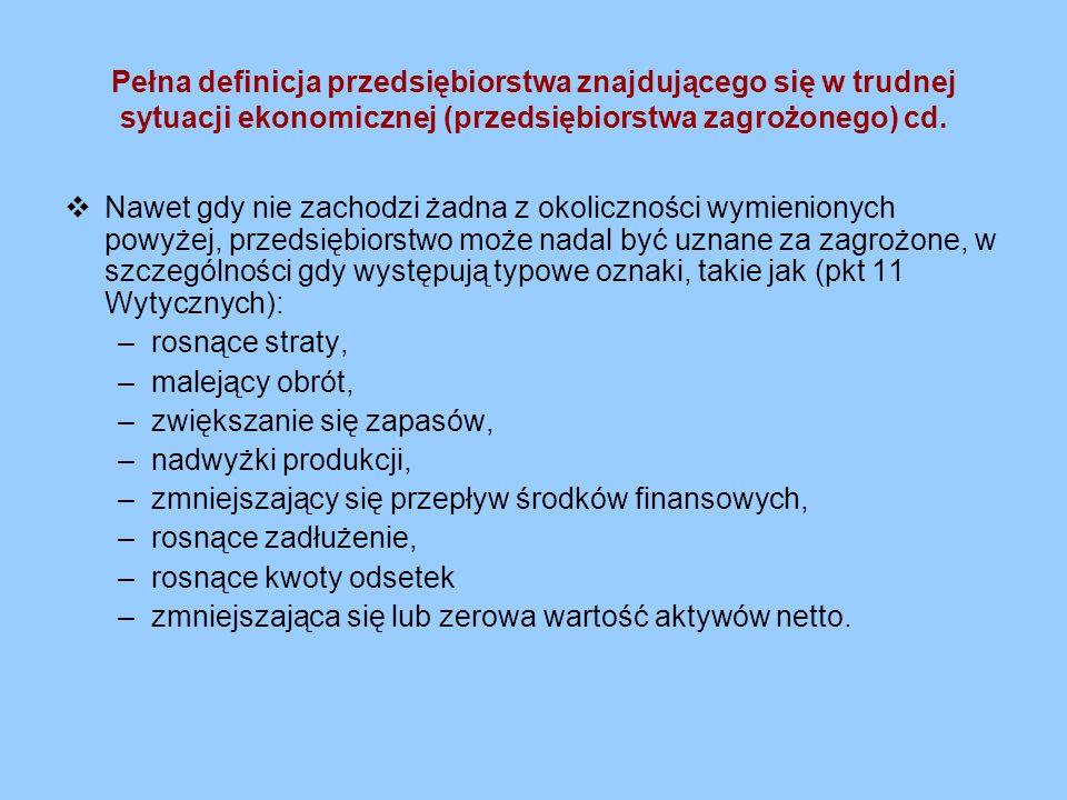 Pełna definicja przedsiębiorstwa znajdującego się w trudnej sytuacji ekonomicznej (przedsiębiorstwa zagrożonego) cd.