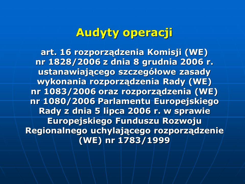 Audyty operacji art. 16 rozporządzenia Komisji (WE) nr 1828/2006 z dnia 8 grudnia 2006 r.