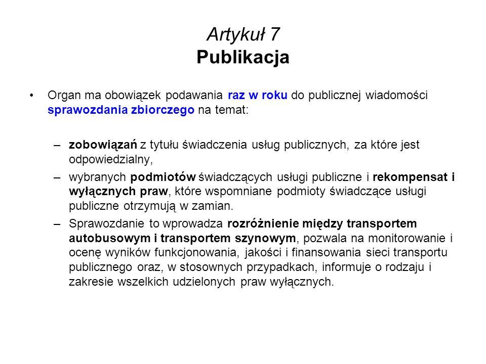 Artykuł 7 Publikacja Organ ma obowiązek podawania raz w roku do publicznej wiadomości sprawozdania zbiorczego na temat: