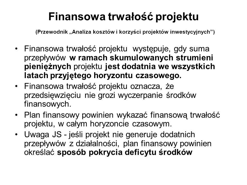 """Finansowa trwałość projektu (Przewodnik """"Analiza kosztów i korzyści projektów inwestycyjnych )"""
