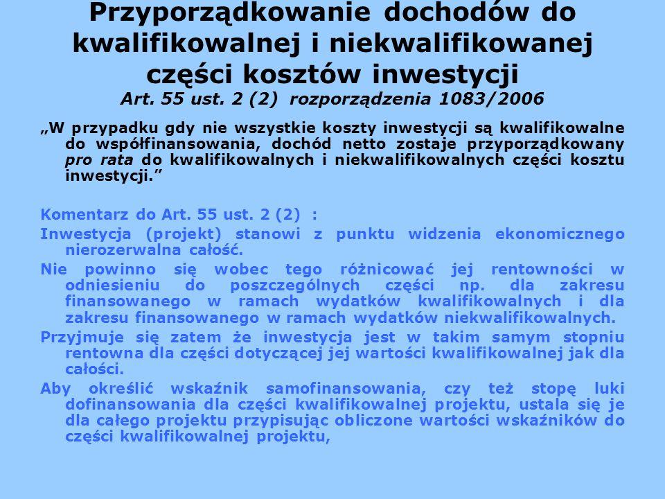 Przyporządkowanie dochodów do kwalifikowalnej i niekwalifikowanej części kosztów inwestycji Art. 55 ust. 2 (2) rozporządzenia 1083/2006