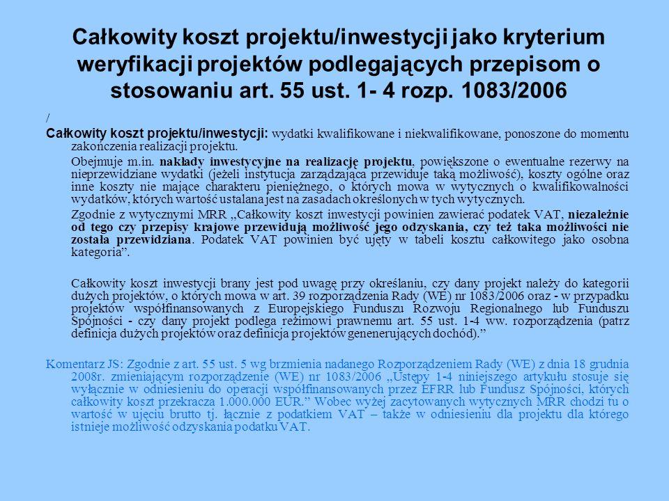 Całkowity koszt projektu/inwestycji jako kryterium weryfikacji projektów podlegających przepisom o stosowaniu art. 55 ust. 1- 4 rozp. 1083/2006