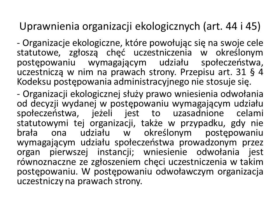 Uprawnienia organizacji ekologicznych (art. 44 i 45)