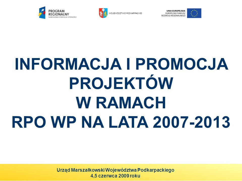 INFORMACJA I PROMOCJA PROJEKTÓW W RAMACH RPO WP NA LATA 2007-2013