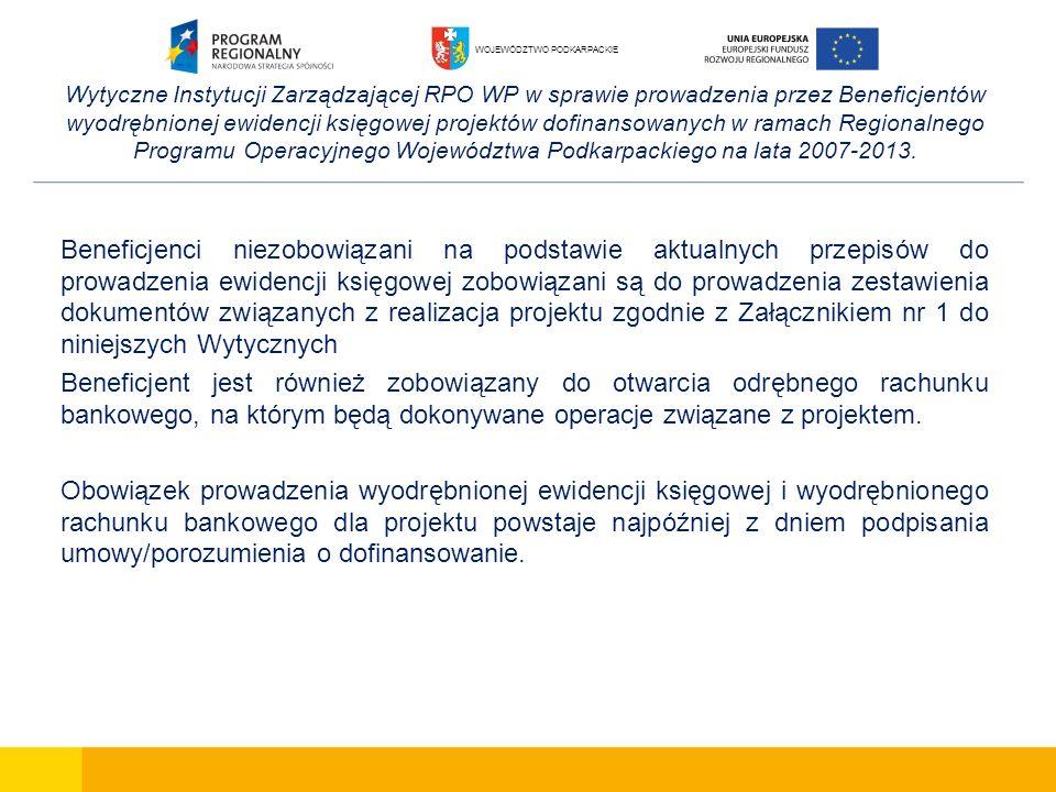 Wytyczne Instytucji Zarządzającej RPO WP w sprawie prowadzenia przez Beneficjentów wyodrębnionej ewidencji księgowej projektów dofinansowanych w ramach Regionalnego Programu Operacyjnego Województwa Podkarpackiego na lata 2007-2013.