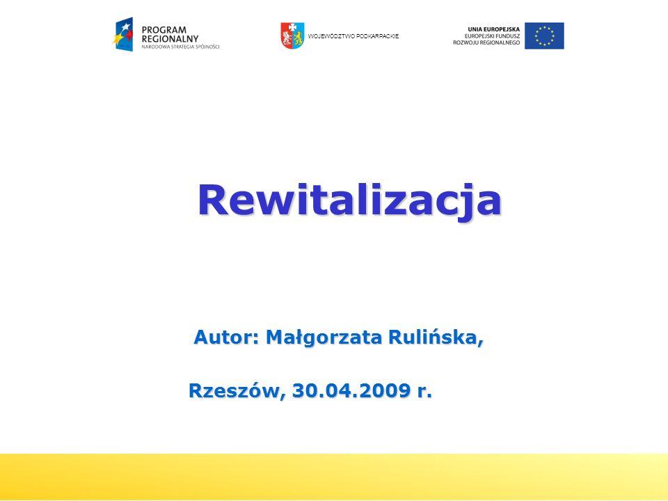 Rewitalizacja Autor: Małgorzata Rulińska, Rzeszów, 30.04.2009 r.