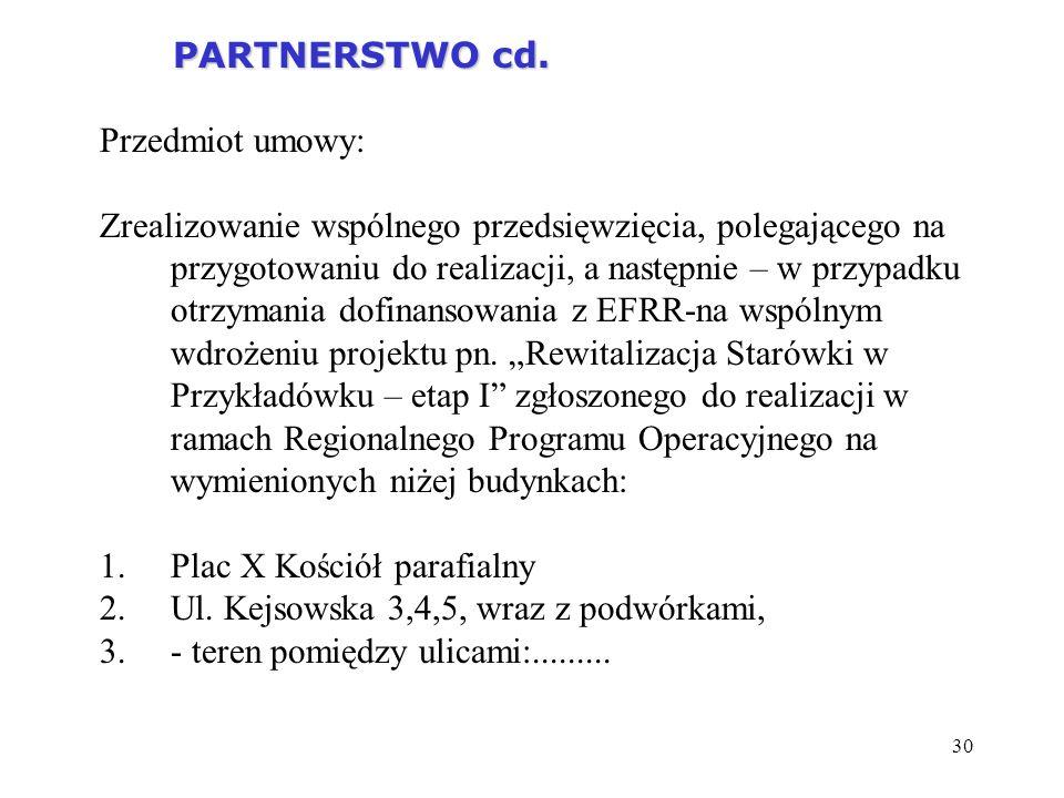 PARTNERSTWO cd. Przedmiot umowy: