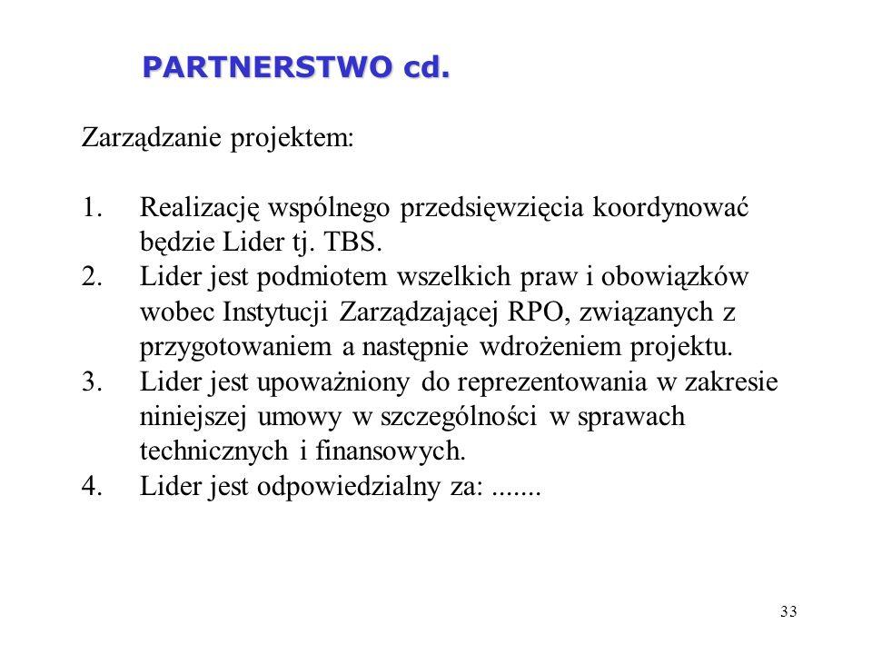 PARTNERSTWO cd. Zarządzanie projektem: Realizację wspólnego przedsięwzięcia koordynować będzie Lider tj. TBS.