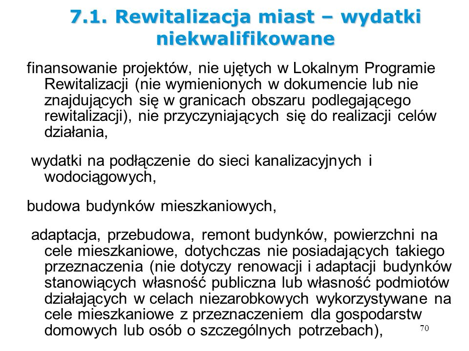7.1. Rewitalizacja miast – wydatki niekwalifikowane