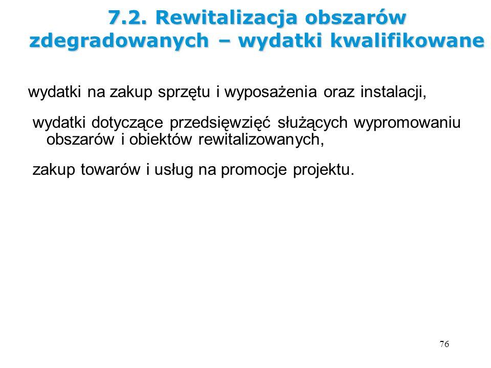 7.2. Rewitalizacja obszarów zdegradowanych – wydatki kwalifikowane