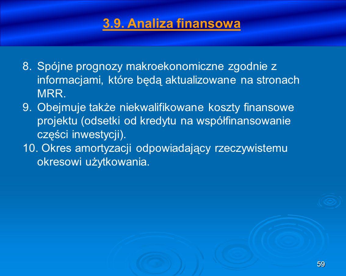 3.9. Analiza finansowa Spójne prognozy makroekonomiczne zgodnie z informacjami, które będą aktualizowane na stronach MRR.