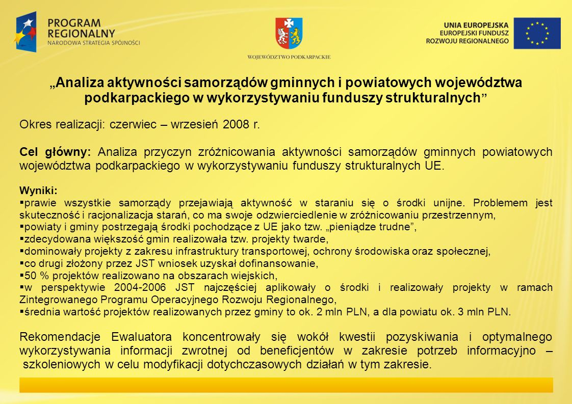 Okres realizacji: czerwiec – wrzesień 2008 r.