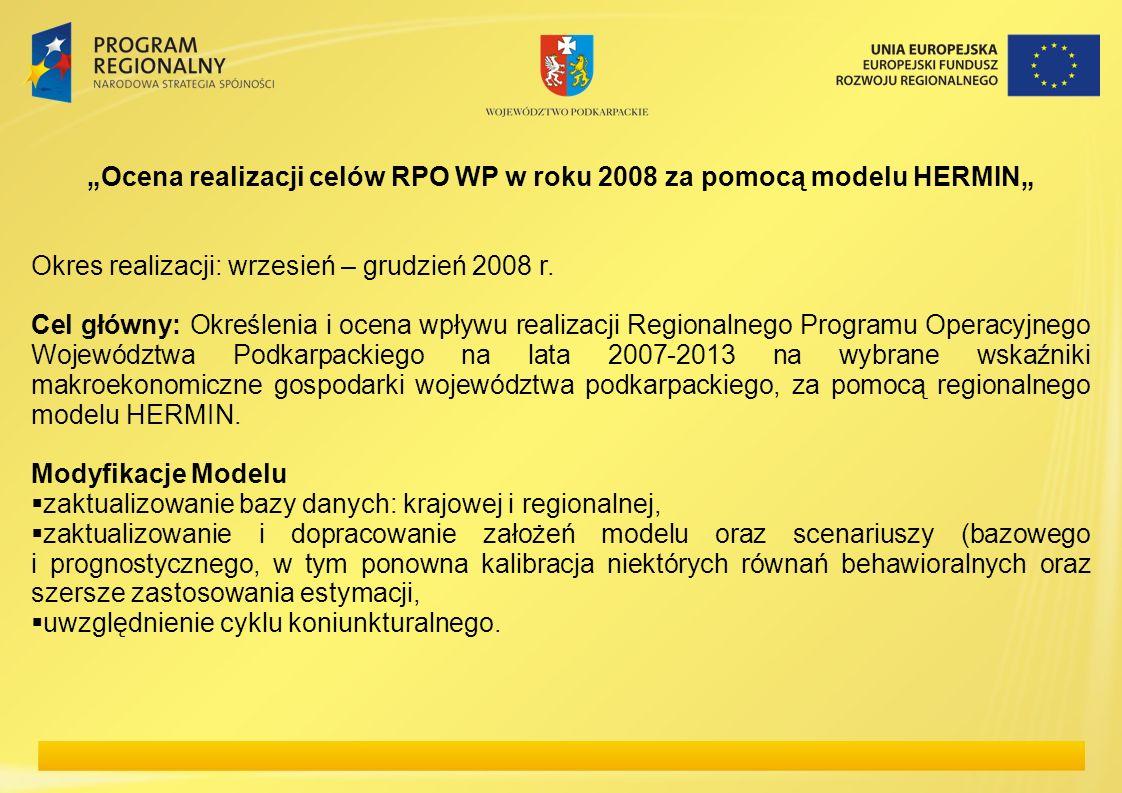 """""""Ocena realizacji celów RPO WP w roku 2008 za pomocą modelu HERMIN"""""""