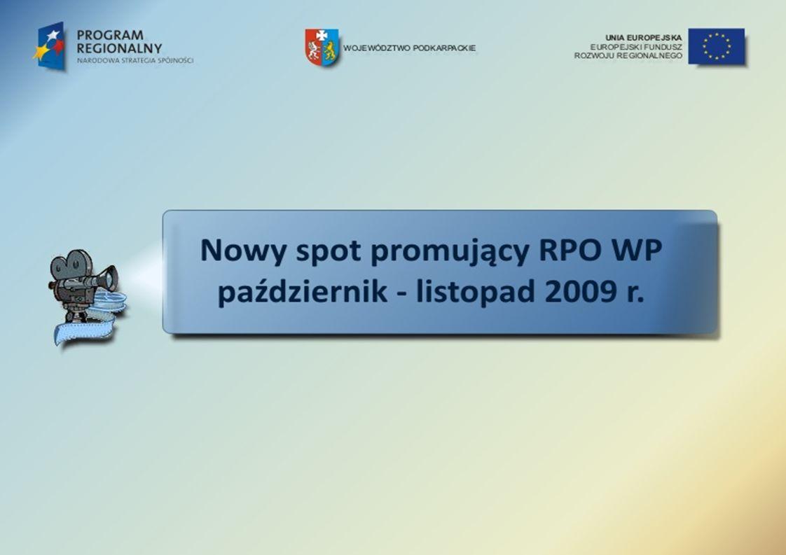 Zrealizowano nowy spot promujący RPO WP, który emitowany był regionalnych oddziałach Telewizji Polskiej (Rzeszów, Wrocław, Katowice, Kraków, Warszawa, Poznań) w okresie od 2 października do 10 listopada br.