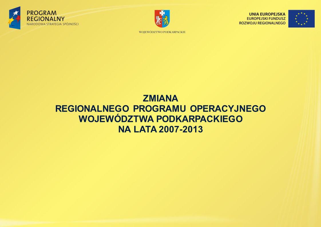 ZMIANA REGIONALNEGO PROGRAMU OPERACYJNEGO WOJEWÓDZTWA PODKARPACKIEGO NA LATA 2007-2013