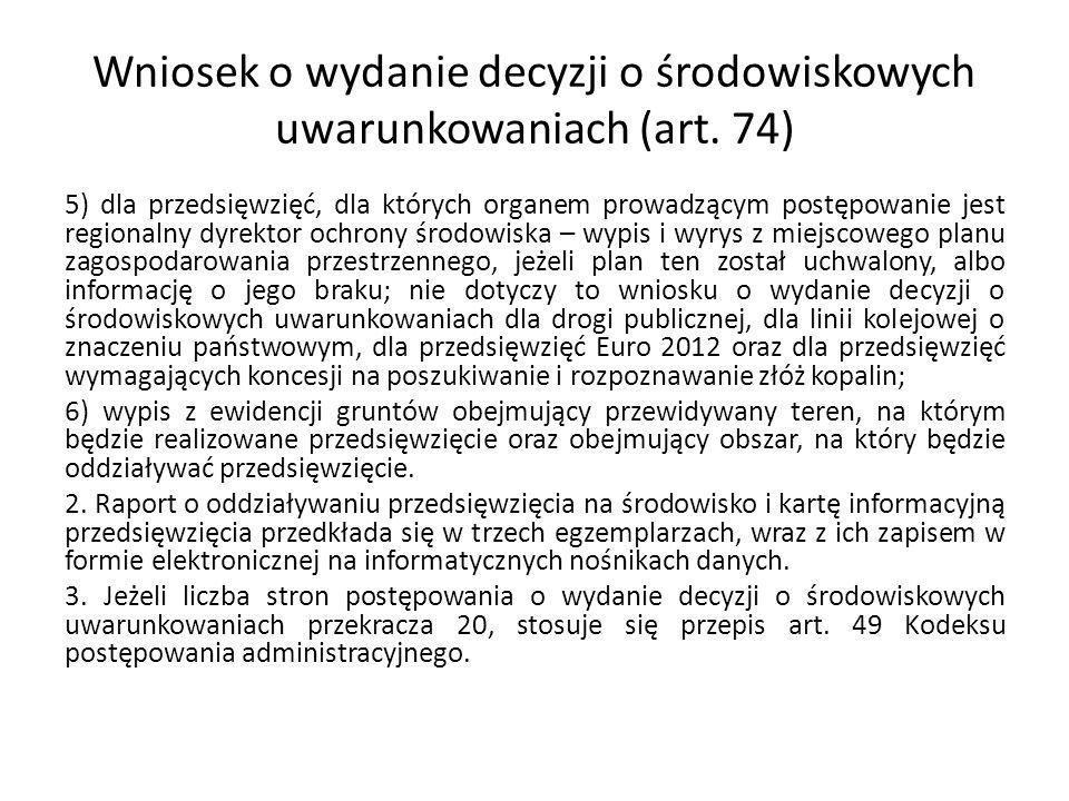Wniosek o wydanie decyzji o środowiskowych uwarunkowaniach (art. 74)