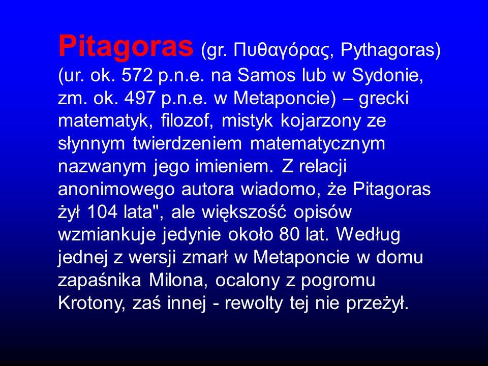 Pitagoras (gr. Πυθαγόρας, Pythagoras) (ur. ok. 572 p. n. e