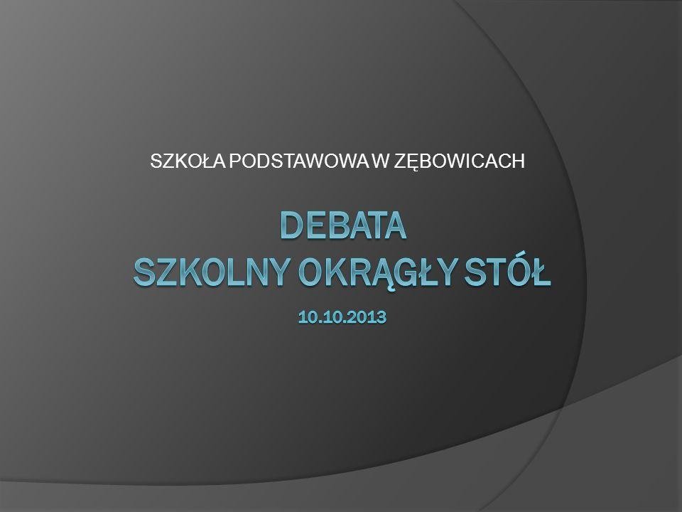DEBATA SZKOLNY OKRĄGŁY STÓŁ 10.10.2013