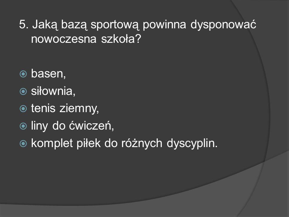 5. Jaką bazą sportową powinna dysponować nowoczesna szkoła