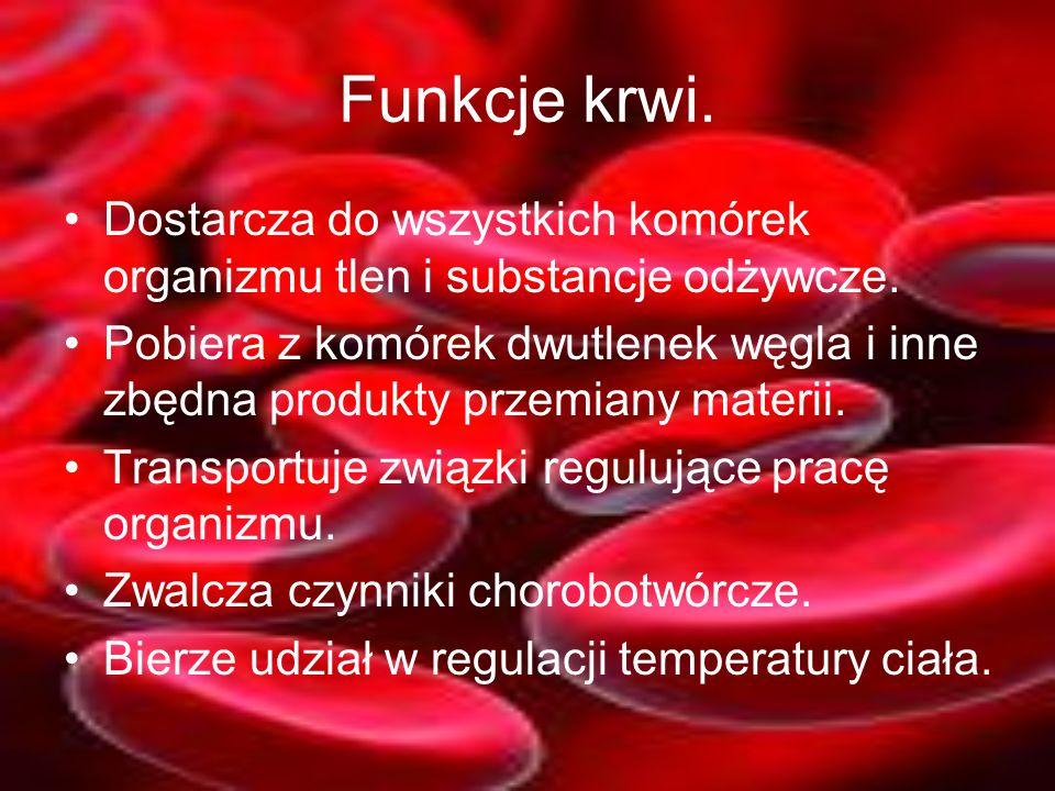 Funkcje krwi. Dostarcza do wszystkich komórek organizmu tlen i substancje odżywcze.