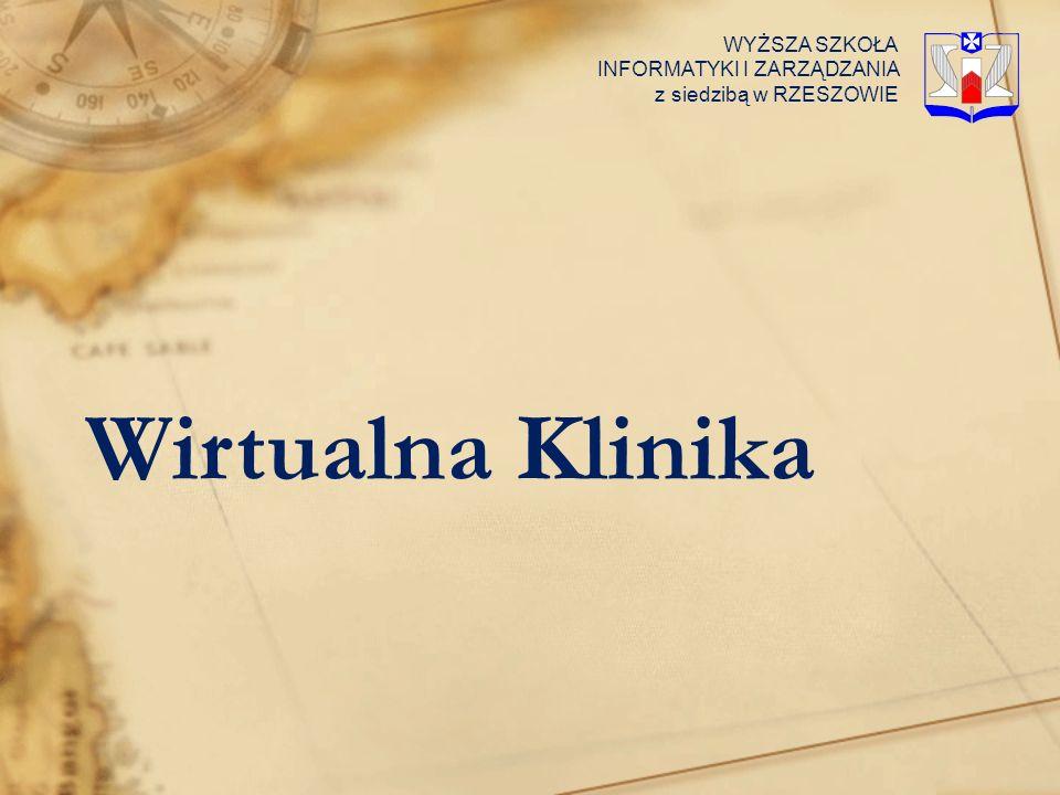 Wirtualna Klinika WYŻSZA SZKOŁA INFORMATYKI I ZARZĄDZANIA