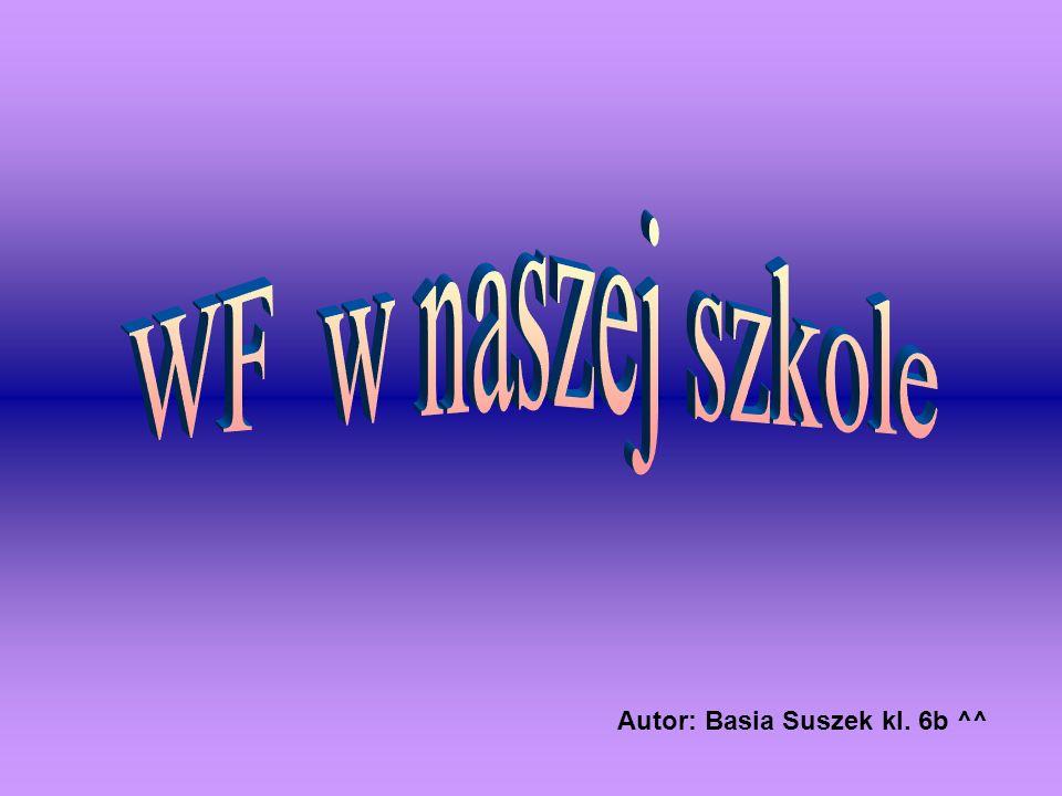 WF w naszej szkole Autor: Basia Suszek kl. 6b ^^
