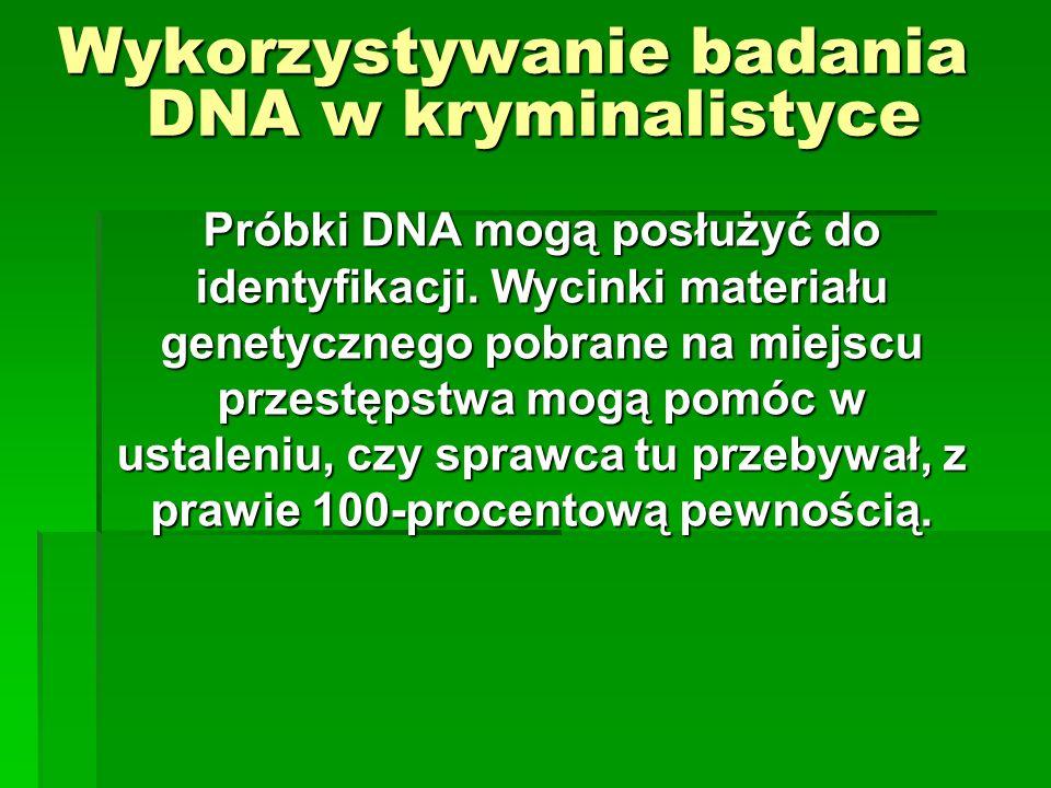 Wykorzystywanie badania DNA w kryminalistyce