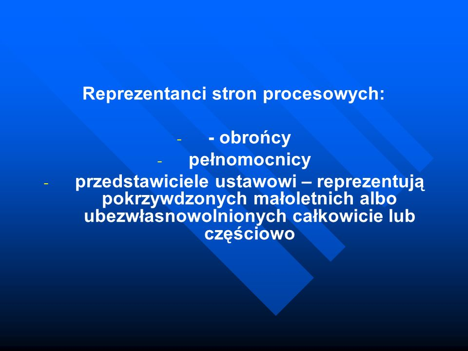 Reprezentanci stron procesowych: