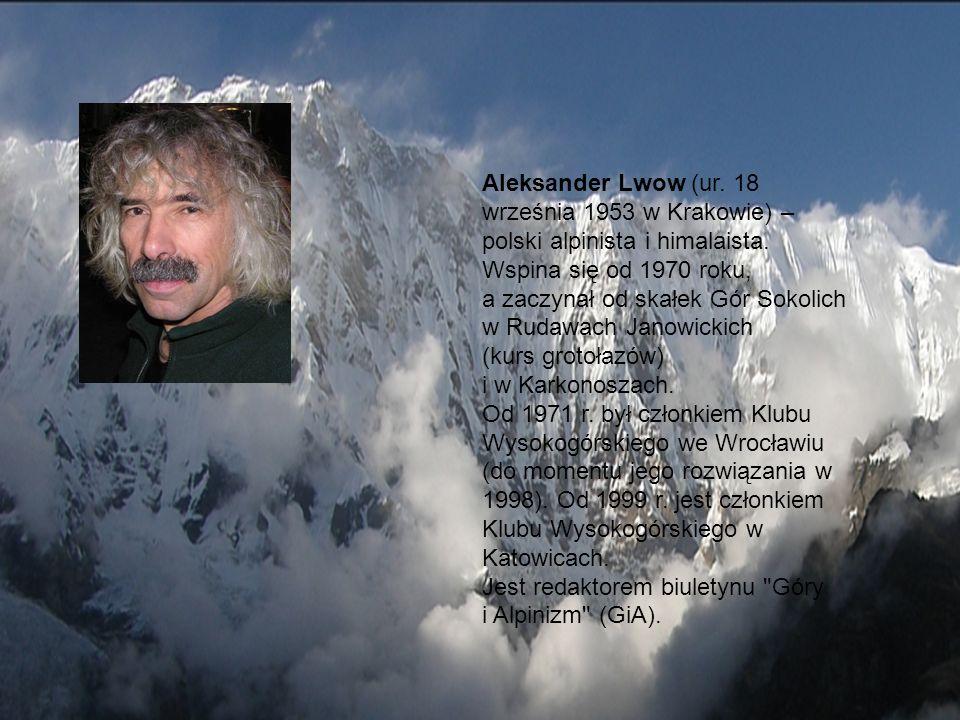 Aleksander Lwow (ur. 18 września 1953 w Krakowie) – polski alpinista i himalaista.