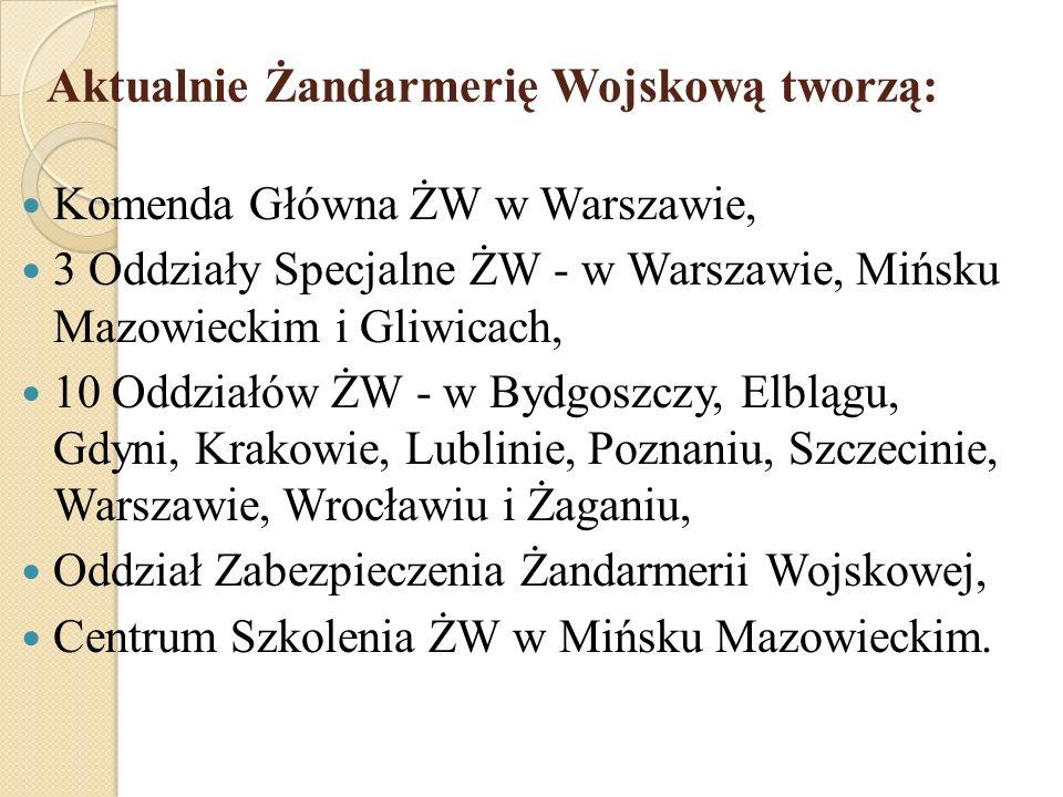 Aktualnie Żandarmerię Wojskową tworzą: