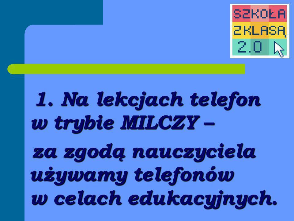 za zgodą nauczyciela używamy telefonów w celach edukacyjnych.