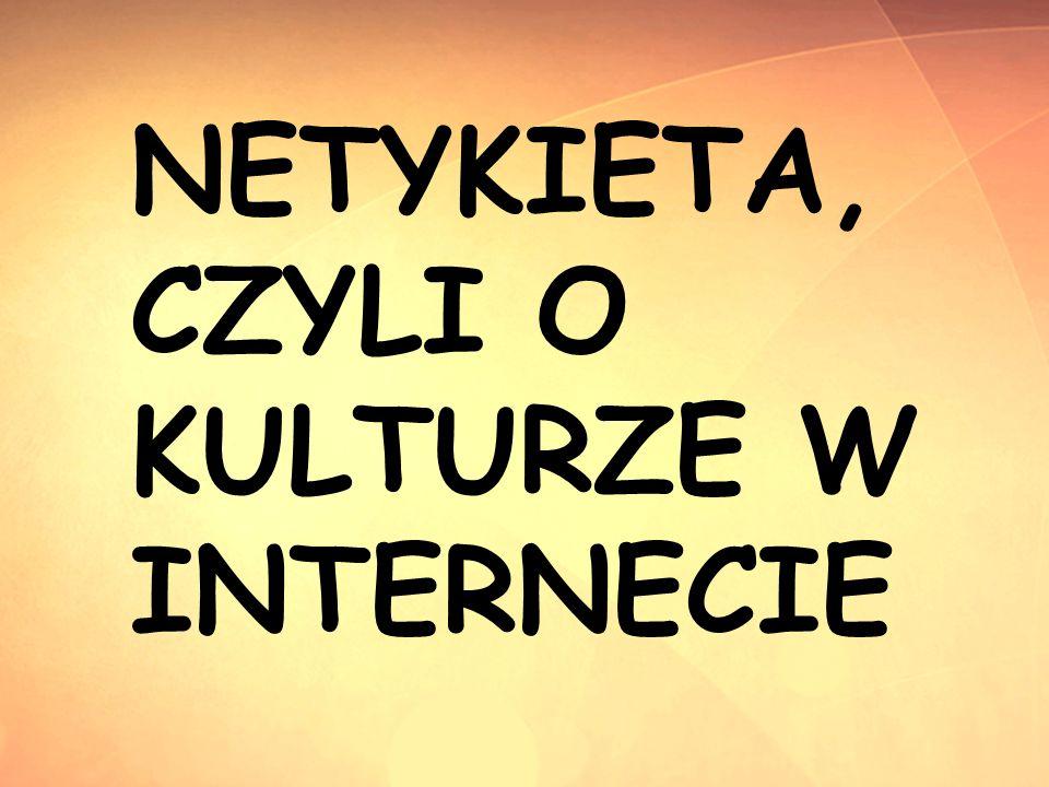 NETYKIETA, CZYLI O KULTURZE W INTERNECIE