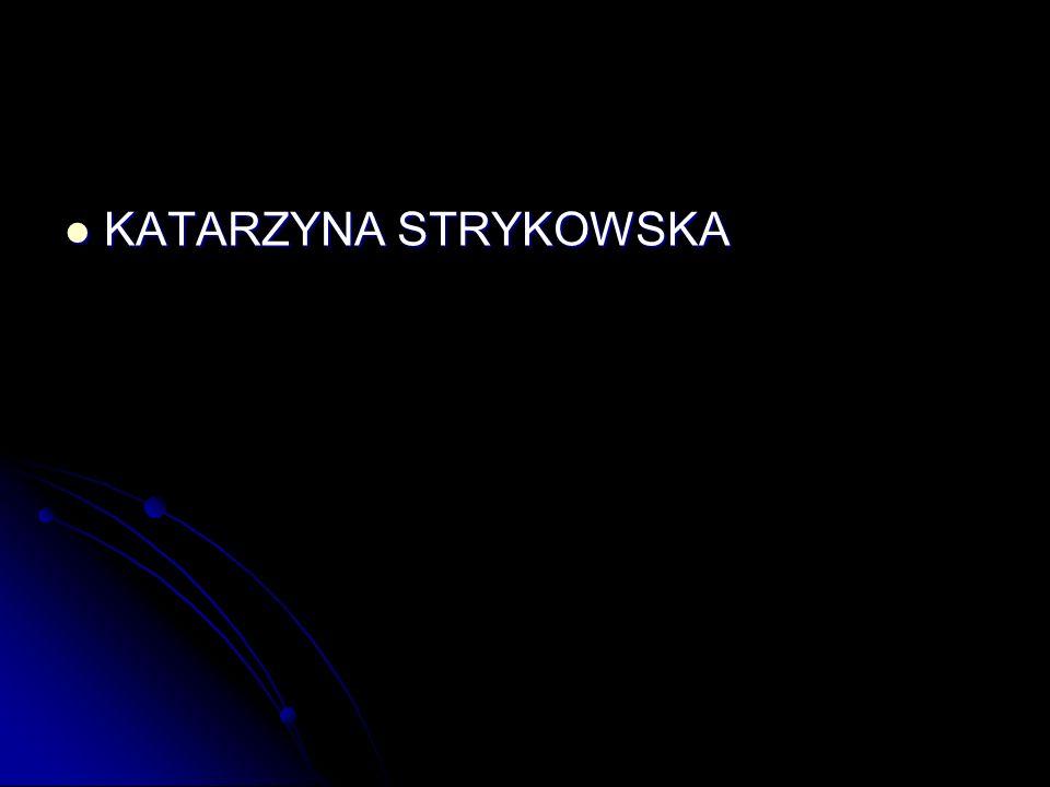 KATARZYNA STRYKOWSKA