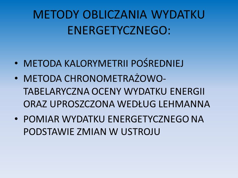 METODY OBLICZANIA WYDATKU ENERGETYCZNEGO: