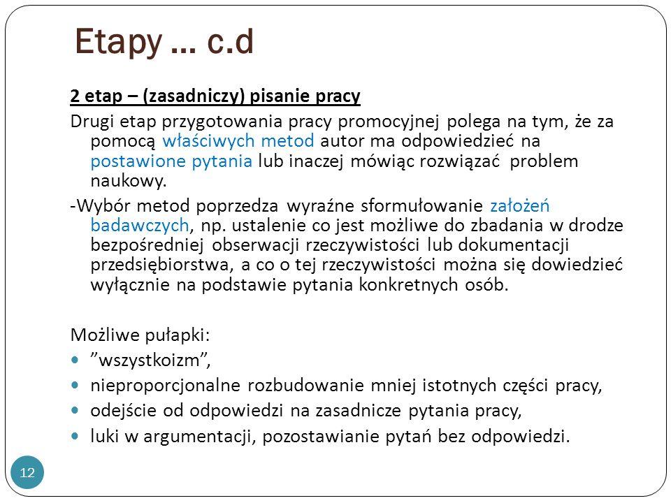 Etapy … c.d 2 etap – (zasadniczy) pisanie pracy