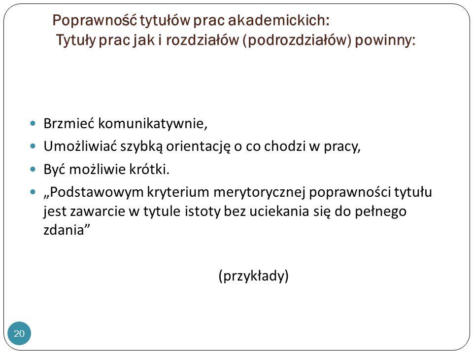 Poprawność tytułów prac akademickich: Tytuły prac jak i rozdziałów (podrozdziałów) powinny:
