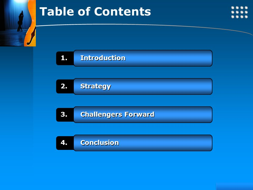 Table of Contents 1. Introduction 2. Strategy 3. Challengers Forward