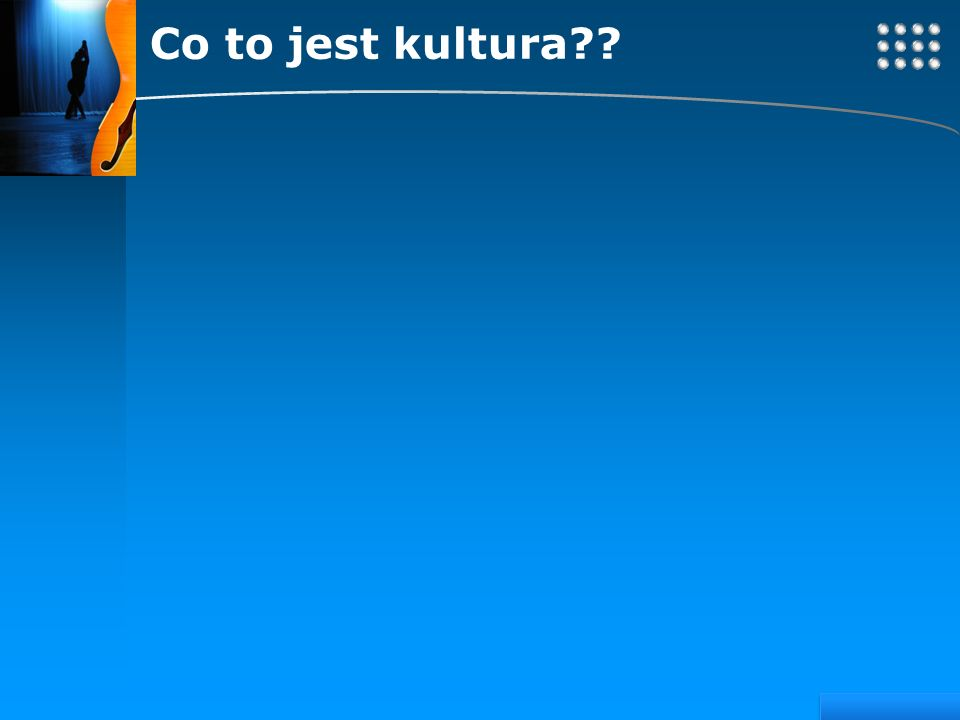 Co to jest kultura
