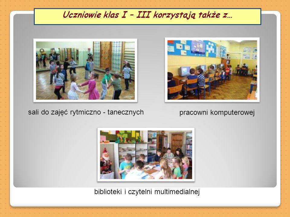 Uczniowie klas I – III korzystają także z…