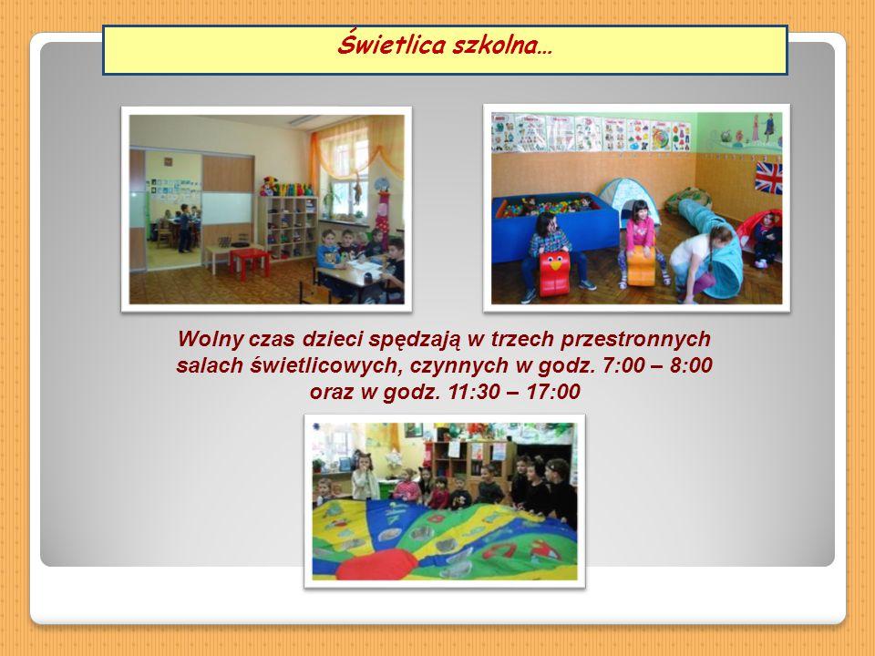 Świetlica szkolna… Wolny czas dzieci spędzają w trzech przestronnych salach świetlicowych, czynnych w godz.