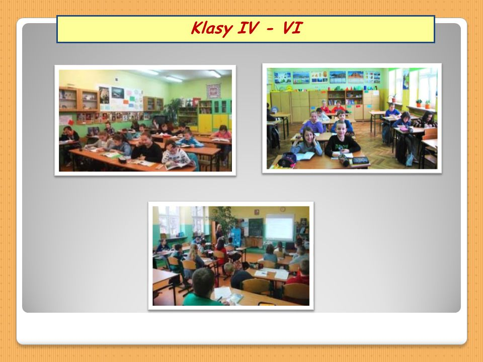 Klasy IV - VI