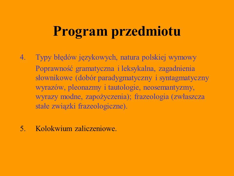Program przedmiotu 4. Typy błędów językowych, natura polskiej wymowy